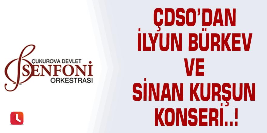 ÇDSO'dan İlyun Bürkev ve Sinan Kurşun konseri..!