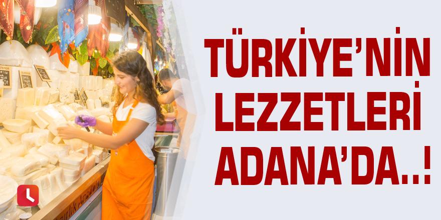 Türkiye'nin lezzetleri Adana'da..!