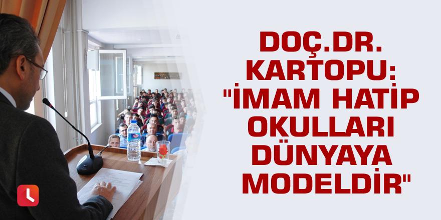 """Doç.Dr. Kartopu: """"İmam hatip okulları dünyaya modeldir"""""""