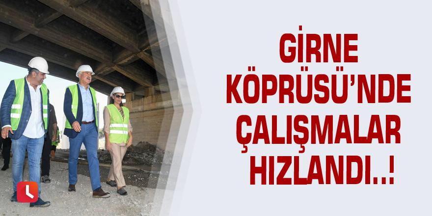 Girne Köprüsü'nde çalışmalar hızlandı..!