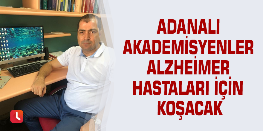 Adanalı akademisyenler alzheimer hastaları için koşacak