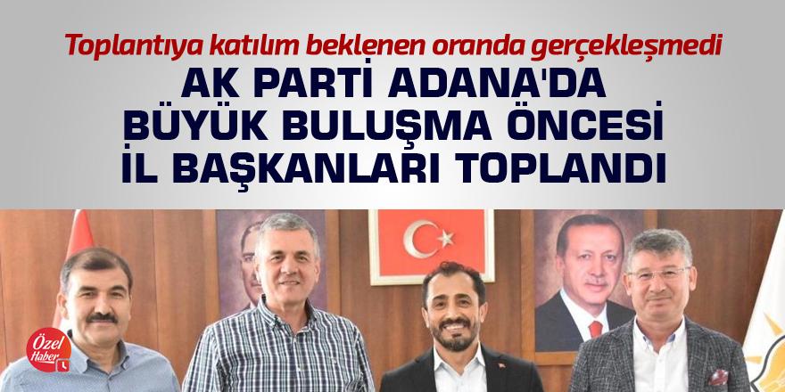 AK Parti Adana'da büyük buluşma öncesi il başkanları toplandı
