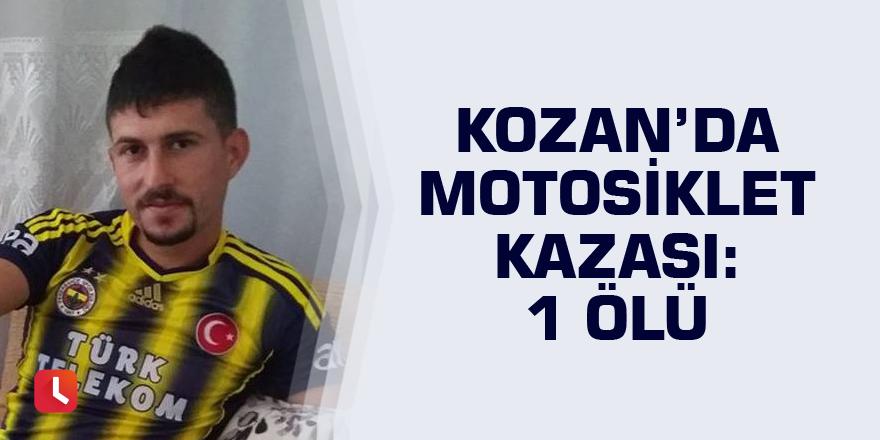 Kozan'da motosiklet kazası: 1 ölü