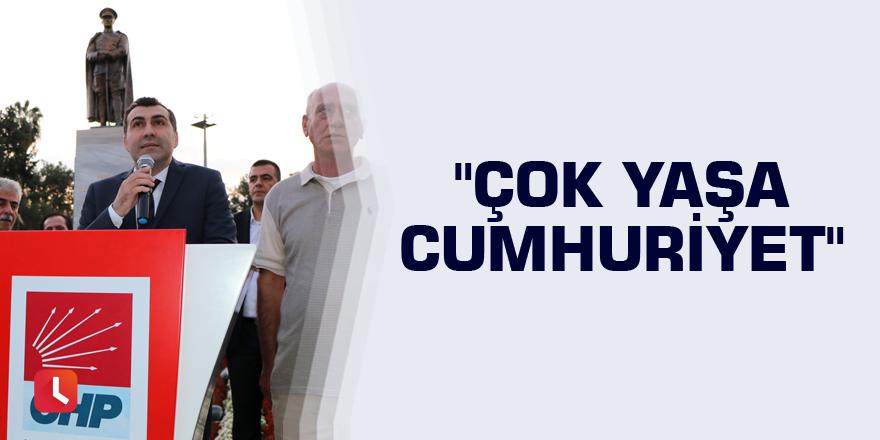 """""""Çok yaşa Cumhuriyet"""""""