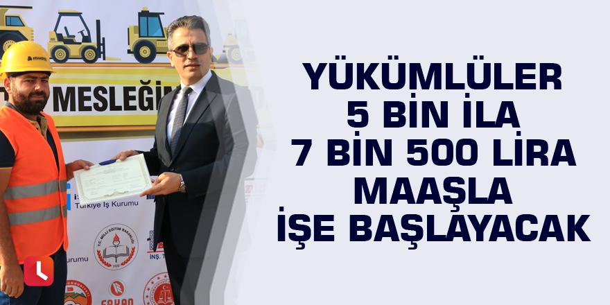 Yükümlüler 5 bin ila 7 bin 500 lira maaşla işe başlayacak