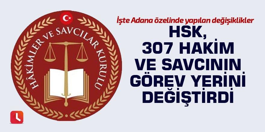 HSK, 307 hakim ve savcının görev yerini değiştirdi