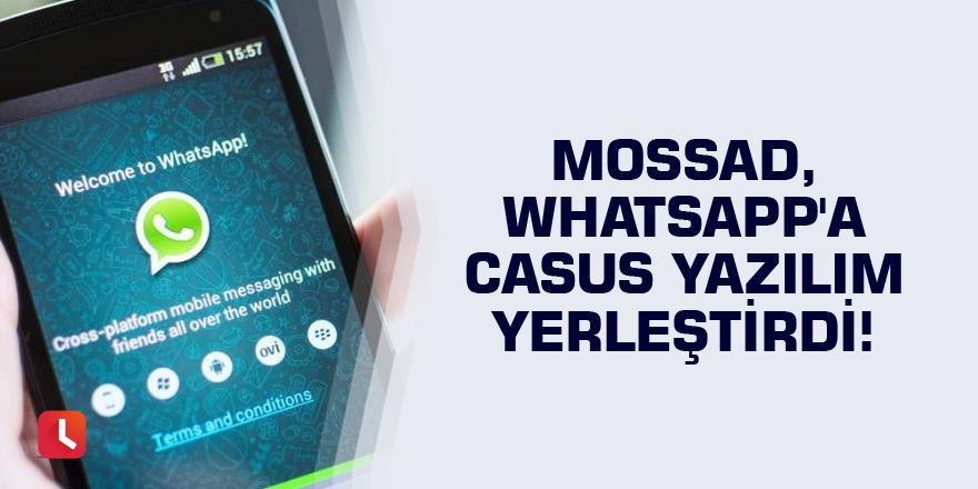 MOSSAD, WhatsApp'a casus yazılım yerleştirdi!