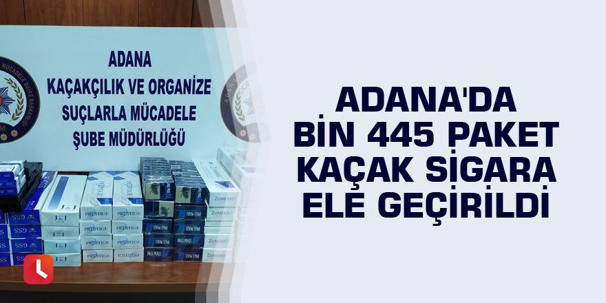 Adana'da bin 445 paket kaçak sigara ele geçirildi