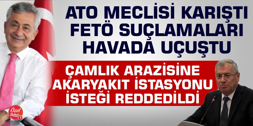 ATO Meclisi karıştı, Çamlık arazisine akaryakıt istasyonu reddedildi, FETÖ suçlamaları havada uçuştu!