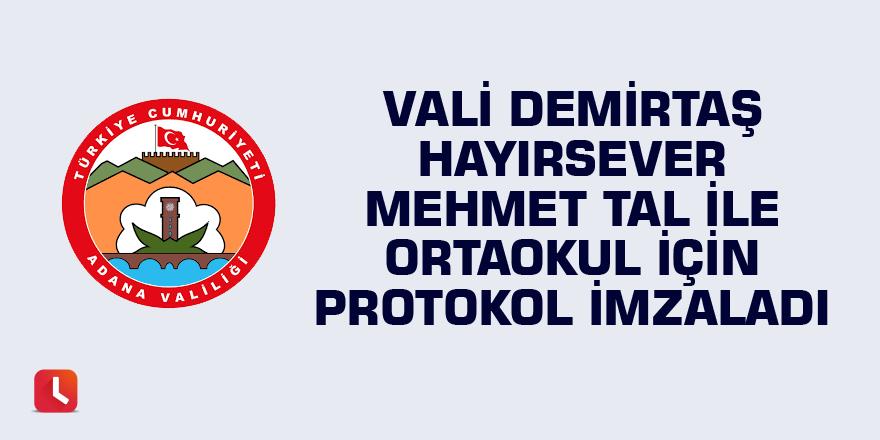 Vali Demirtaş Hayırsever Mehmet Tal İle Ortaokul İçin Protokol İmzaladı