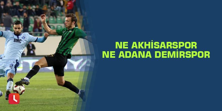 Ne Akhisarspor ne Adana Demirspor
