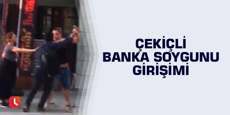 Çekiçli banka soygunu girişimi