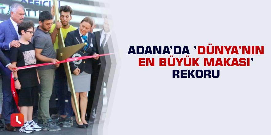 Adana'da 'Dünya'nın En Büyük Makası' rekoru