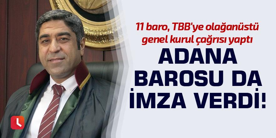 Adana Barosu da imza verdi!