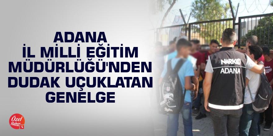 Adana İl Milli Eğitim Müdürlüğü'nden dudak uçuklatan genelge