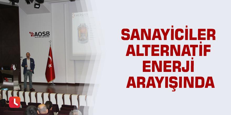 Sanayiciler alternatif enerji arayışında