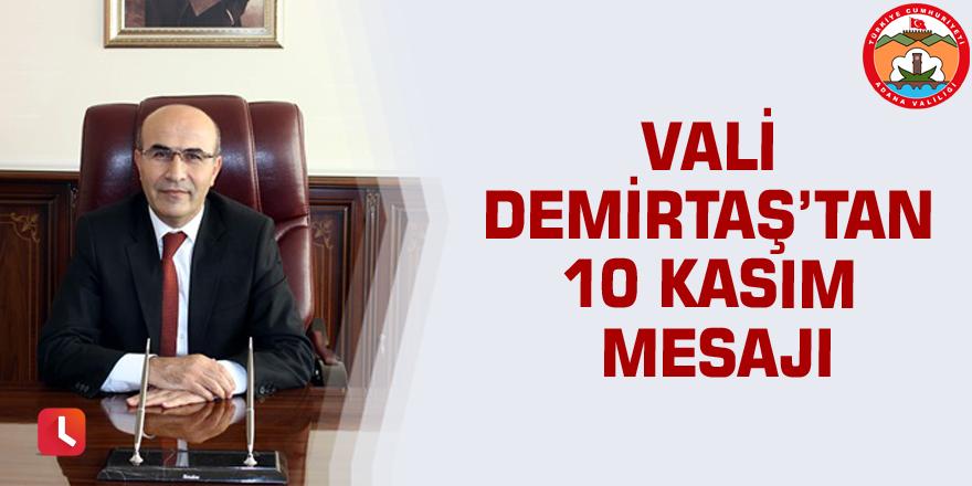 Vali Demirtaş'tan 10 Kasım mesajı