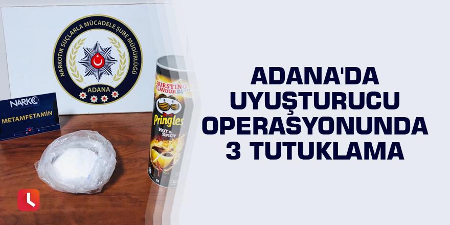 Adana'da uyuşturucu operasyonunda 3 tutuklama