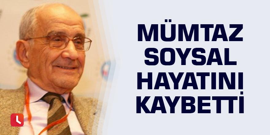 Mümtaz Soysal hayatını kaybetti