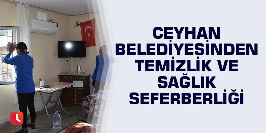 Ceyhan Belediyesinden temizlik ve sağlık seferberliği