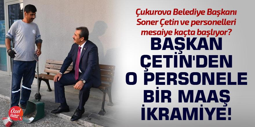 Başkan Çetin'den o personele bir maaş ikramiye!