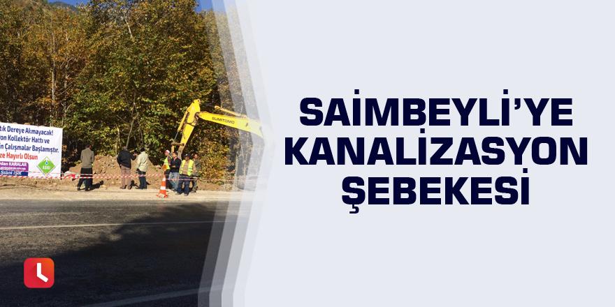 Saimbeyli'ye kanalizasyon şebekesi