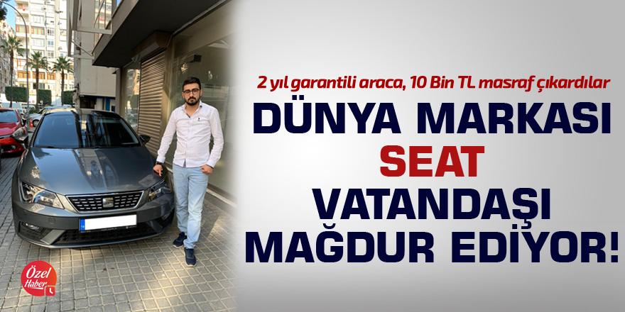 Dünya markası SEAT vatandaşı mağdur ediyor!