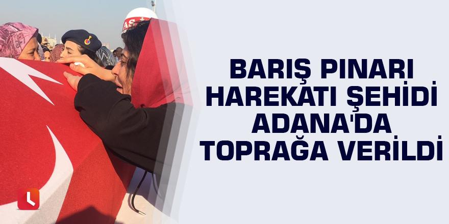 Barış Pınarı Harekatı şehidi Adana'da toprağa verildi