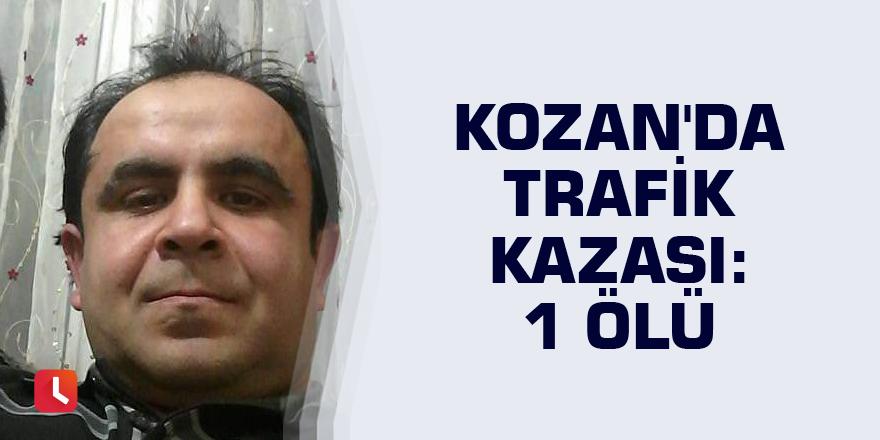 Kozan'da trafik kazası: 1 ölü