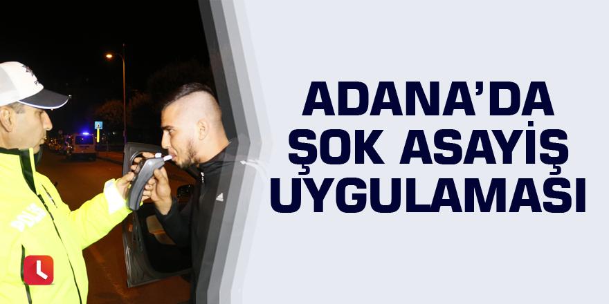 Adana'da şok asayiş uygulaması