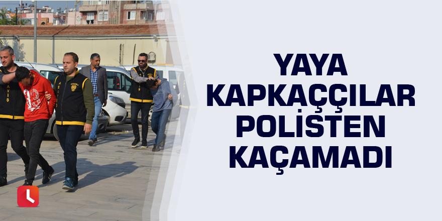 Yaya kapkaççılar polisten kaçamadı