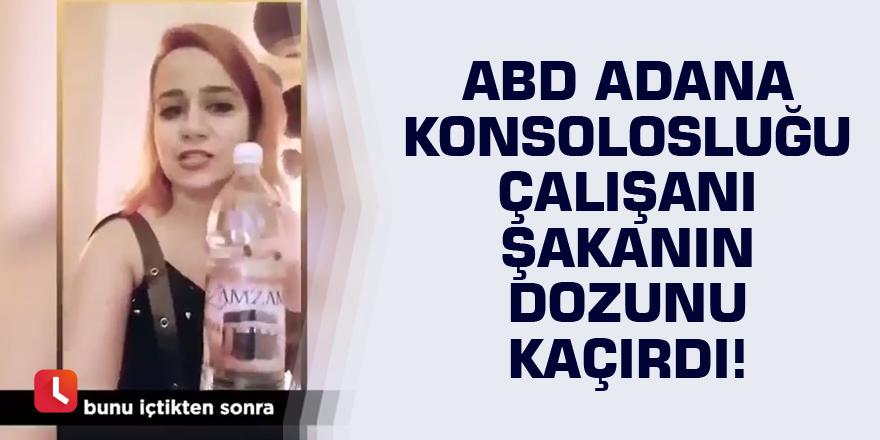 ABD Adana Konsolosluğu çalışanı şakanın dozunu kaçırdı!