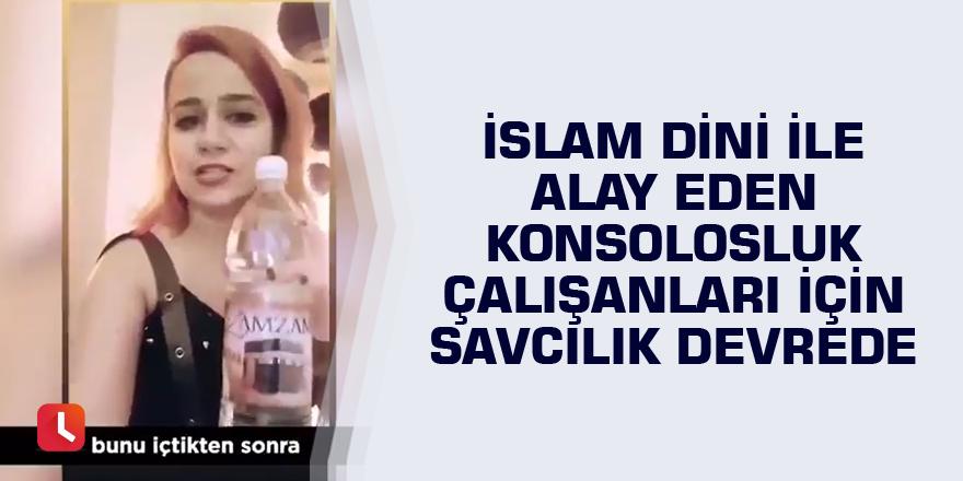 İslam dini ile alay eden Konsolosluk çalışanları için savcılık devrede