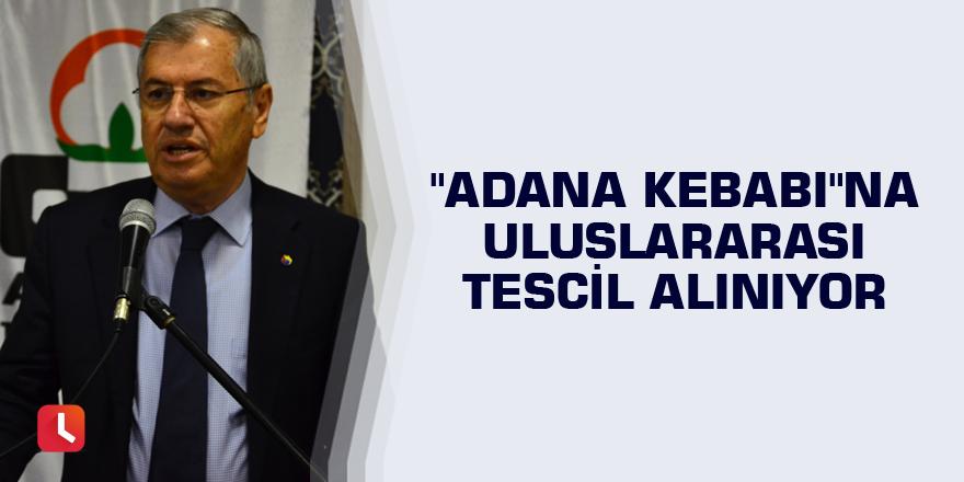 """""""Adana Kebabı""""na uluslararası tescil alınıyor"""