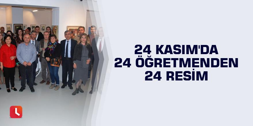 24 Kasım'da 24 öğretmenden 24 resim