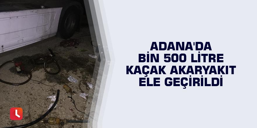 Adana'da bin 500 litre kaçak akaryakıt ele geçirildi
