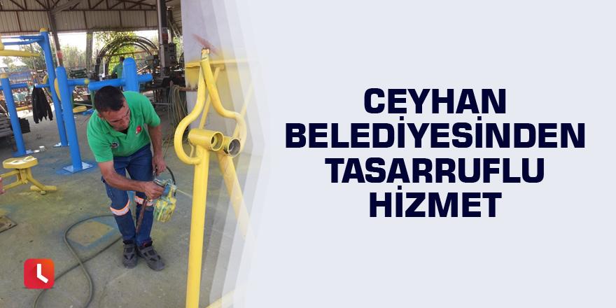 Ceyhan Belediyesinden tasarruflu hizmet