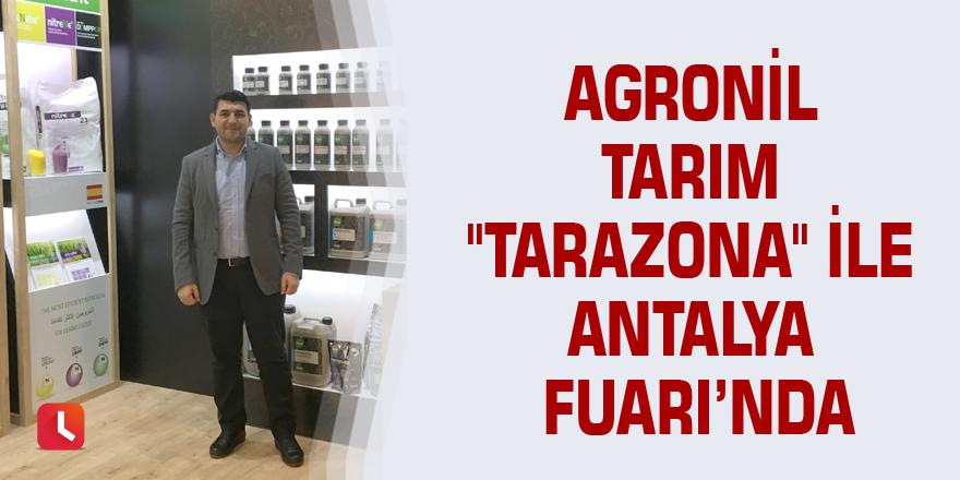 """Agronil Tarım """"Tarazona"""" ile Antalya Fuarı'nda"""