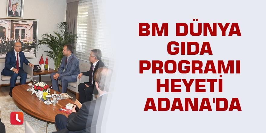 BM Dünya Gıda Programı heyeti Adana'da