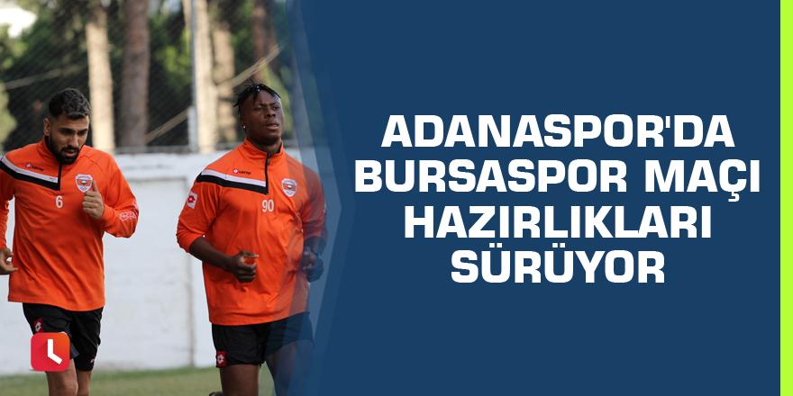 Adanaspor'da Bursaspor maçı hazırlıkları sürüyor