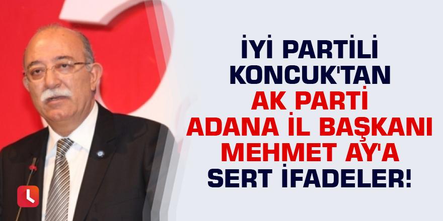 İYİ Partili Koncuk'tan Mehmet Ay'a sert ifadeler!
