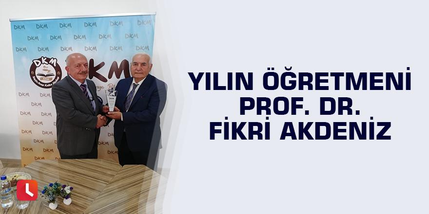 Yılın Öğretmeni Prof. Dr. Fikri Akdeniz