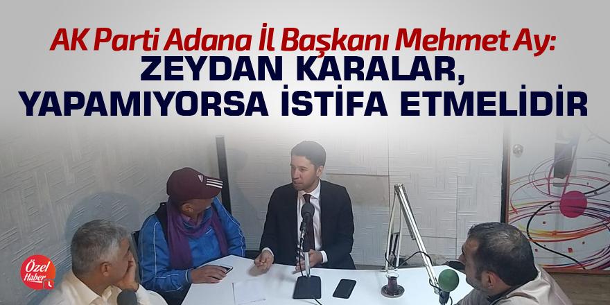 Mehmet Ay: Karalar, yapamıyorsa istifa etmelidir