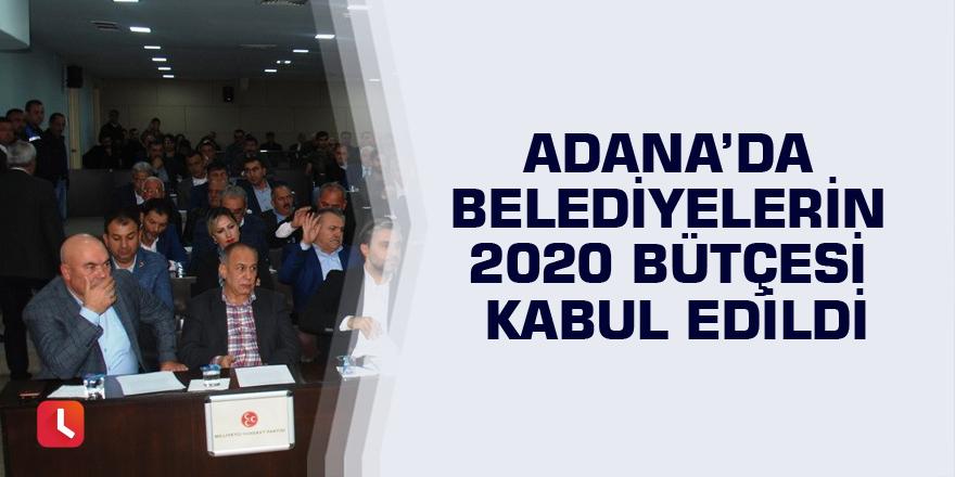 Adana'da belediyelerin 2020 bütçesi kabul edildi