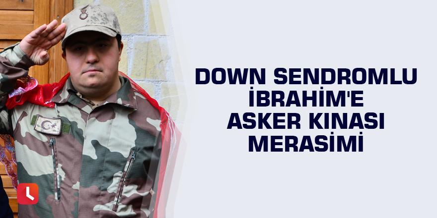 Down sendromlu İbrahim'e asker kınası merasimi