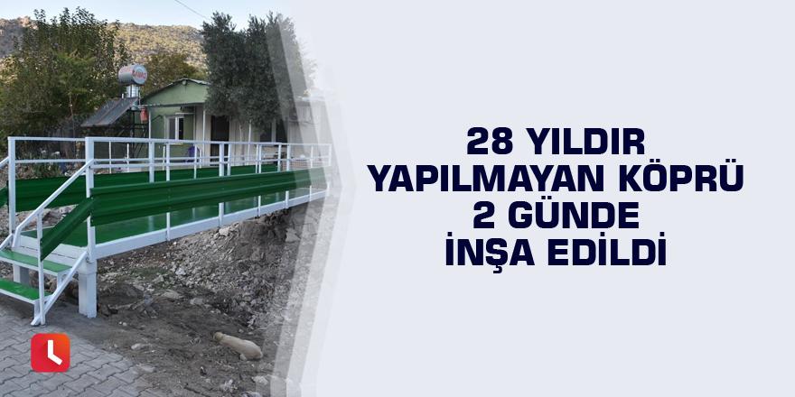 28 yıldır yapılmayan köprü 2 günde inşa edildi