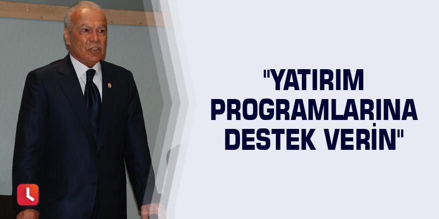 """Cenap Erol'dan """"yatırım programlarına destek verin"""" çağrısı"""