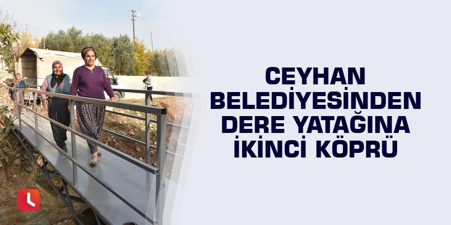 Ceyhan Belediyesinden dere yatağına ikinci köprü