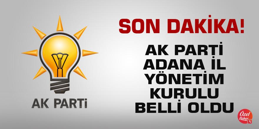 Ak Parti Adana İl Yönetim kurulu belli oldu