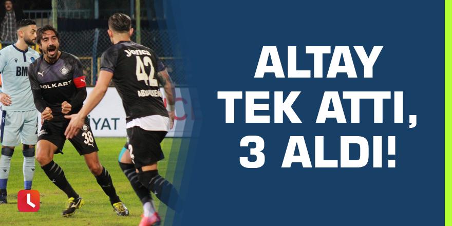Altay tek attı, 3 aldı!